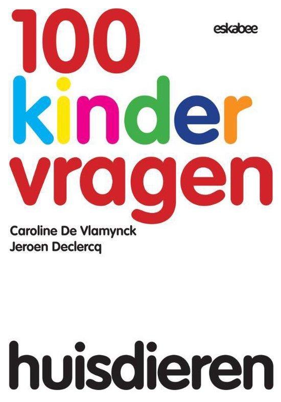100 Kindervragen - Huisdieren - Caroline de Vlamynck | Fthsonline.com