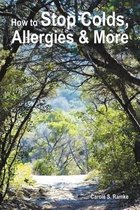How to Stop Colds, Allergies & More