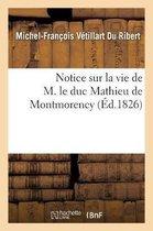 Notice sur la vie de M. le duc Mathieu de Montmorency