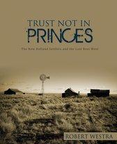 Trust Not in Princes