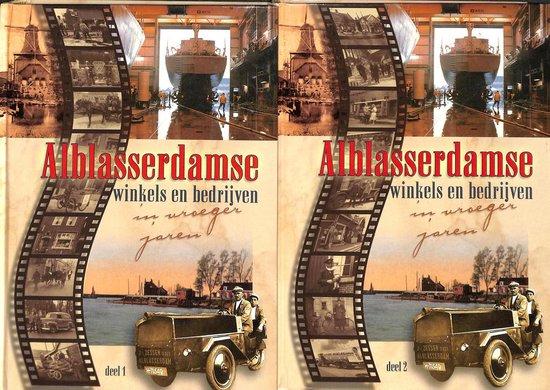 Alblasserdamse winkels en bedrijven in vroeger jaren - B. Ouweneel-Van Dam |
