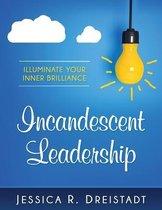 Incandescent Leadership