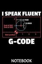 I Speak Fluent G-Code Notebook