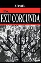 Eu, Exu Corcunda