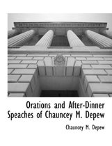 Orations and After-Dinner Speaches of Chauncey M. DePew