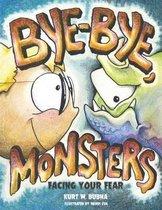 Boek cover Bye-Bye Monsters! van Kurt W Bubna (Paperback)