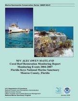 M/V Alec Owen Maitland Coral Reef Restoration Monitoring Report Monitoring Events 2004-2007 Florida Keys National Marine Sanctuary Monroe County, Florida