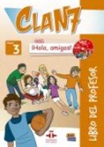 Clan 7 con ¡Hola, amigos! 3 Libro del profesor + 2 CD + CD-ROM