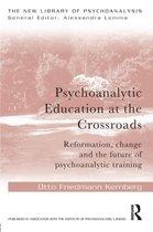 Psychoanalytic Education at the Crossroads