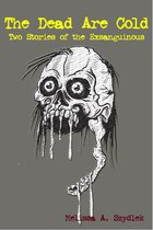 Omslag The Dead Are Cold: Two Stories of the Exsanguinous