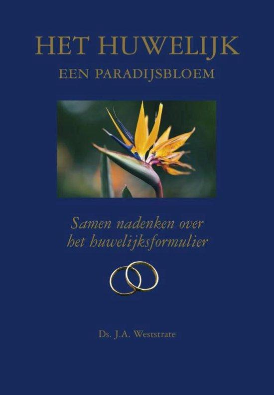 Het huwelijk een paradijsbloem - J.A. Weststrate | Fthsonline.com