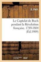 Le Captalat de Buch pendant la Revolution francaise (1789-1804)