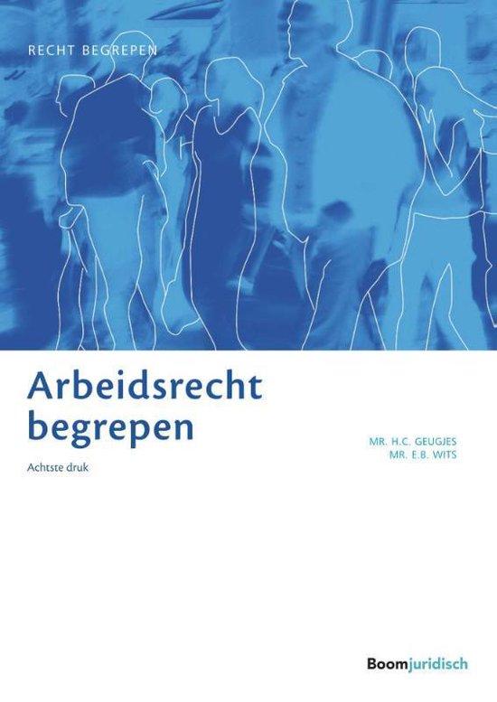 Recht begrepen - Arbeidsrecht begrepen - E.B. Wits  