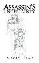 Assassin's Uncertainty
