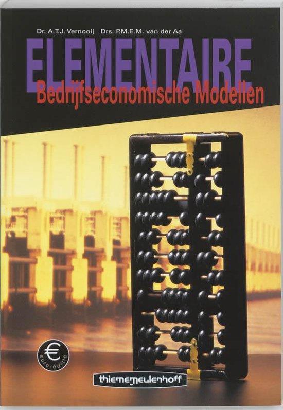 Elementaire Bedrijfseconomische Modellen - A.T.J. Vernooij  