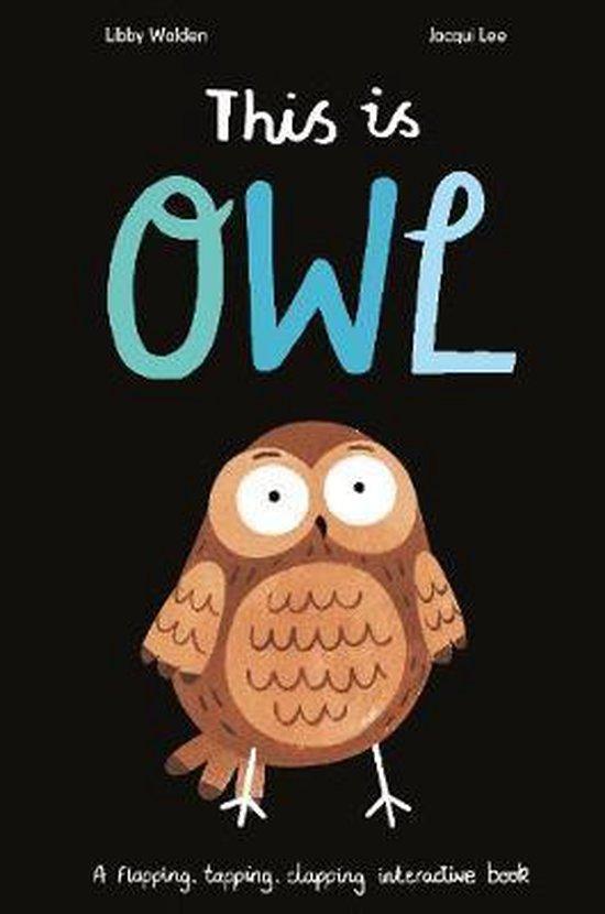 Boek cover This is Owl van Libby Walden (Hardcover)