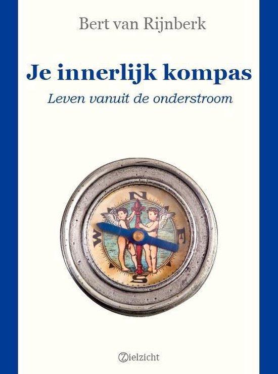 Je innerlijk kompas - Bert van Rijnberk |