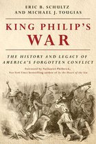 Boek cover King Philips War: The History and Legacy of Americas Forgotten Conflict (Revised Edition) van Michael J. Tougias