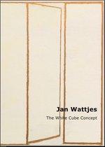 Jan Wattjes - The White Cube Concept