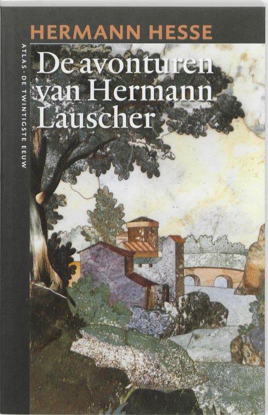 De Avonturen Van Hermann Lauscher - Hermann Hesse |