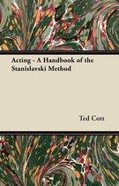 Acting - A Handbook of the Stanislavski Method