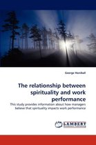 The Relationship Between Spirituality and Work Performance