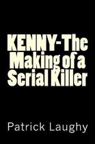 Kenny-The Making of a Serial Killer