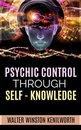 Psychic Control Through Self- Knowledge