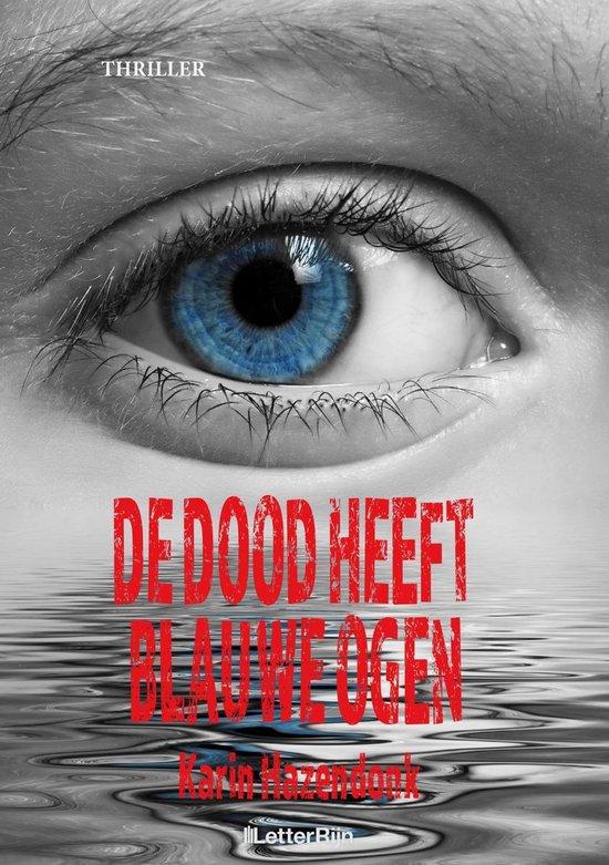 De dood heeft blauwe ogen - Karin Hazendonk |