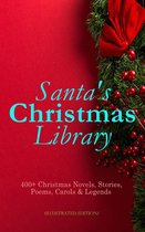 Omslag Santa's Christmas Library: 400+ Christmas Novels, Stories, Poems, Carols & Legends (Illustrated Edition)