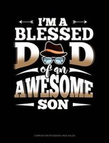 I'm a Blessed Dad of an Awesome Son