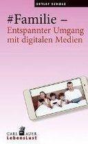 #Familie - Entspannter Umgang mit digitalen Medien