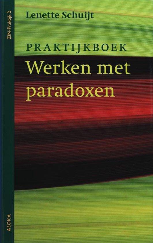 ZIN-praktijk 2 - Werken met paradoxen - Lenette Schuijt | Fthsonline.com