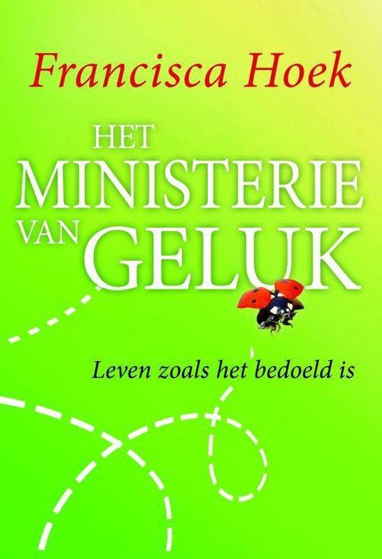 Het Ministerie Van Geluk - Francisca Hoek |