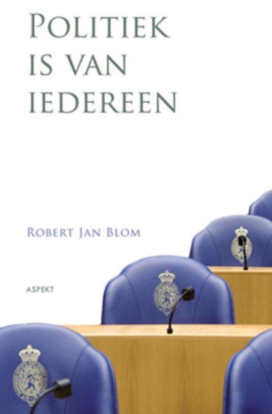 Politiek is van iedereen - Robert J. Blom |