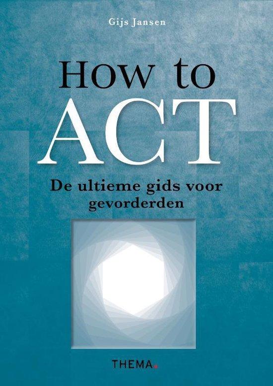 Boek cover How to ACT van Gijs Jansen (Paperback)