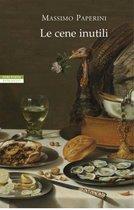 Boek cover Le cene inutili van Massimo Paperini