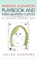 Omslag Parental-Alienation Playbook and Three-Quarters Custody