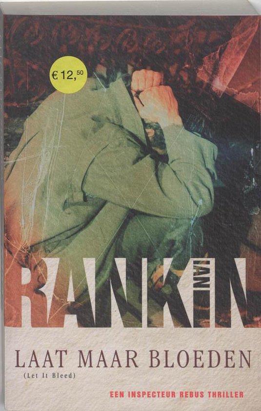 Laat Maar Bloeden - Ian Rankin |