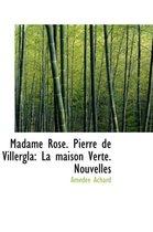Madame Rose. Pierre de Villergla