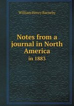Notes from a Journal in North America in 1883