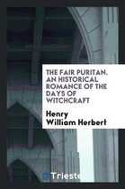 The Fair Puritan. an Historical Romance of the Days of Witchcraft