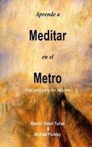 Aprende a Meditar En El Metro
