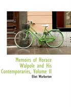 Memoirs of Horace Walpole and His Contemporaries, Volume II