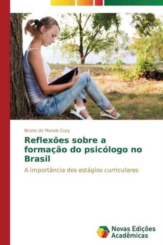 Reflexoes Sobre a Formacao Do Psicologo No Brasil