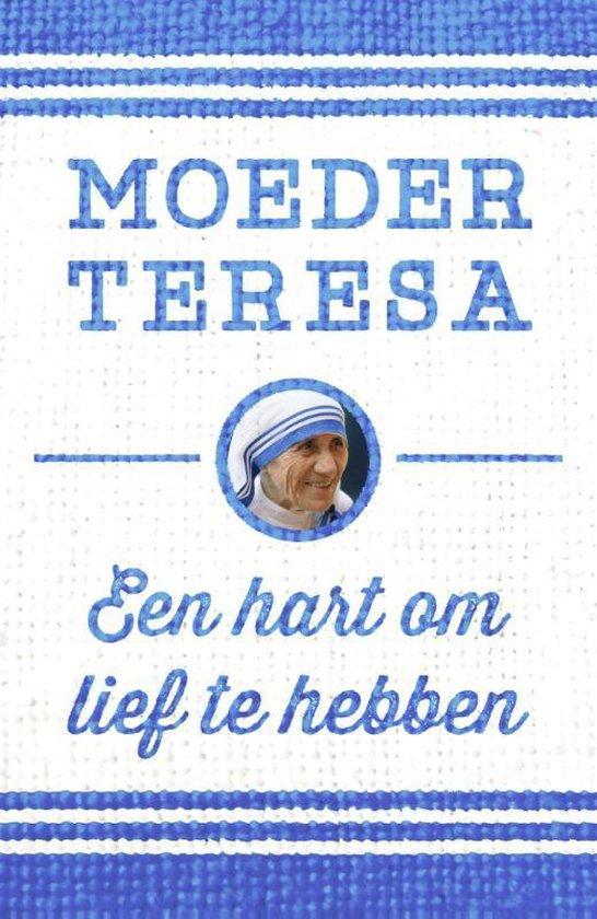 Een hart om lief te hebben - Moeder Teresa |