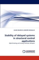 Stability of Delayed Systems in Structural Control Applications