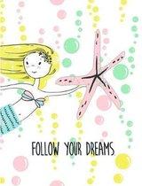 Follow Your Dreams. Mermaid Star. Composition Book