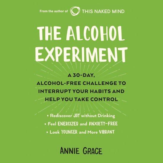 Boek cover The Alcohol Experiment: Expanded Edition van Annie Grace (Onbekend)