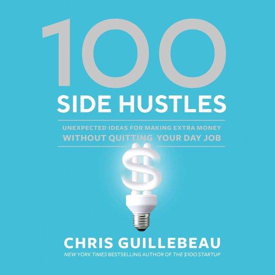 Boek cover 100 Side Hustles van Chris Guillebeau (Onbekend)